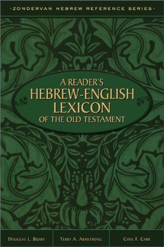 A Readers Hebrew-English Lexicon of the Old Testament  by  Terry A. Armstrong