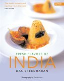 Fresh Flavors of India  by  Das Sreedharan