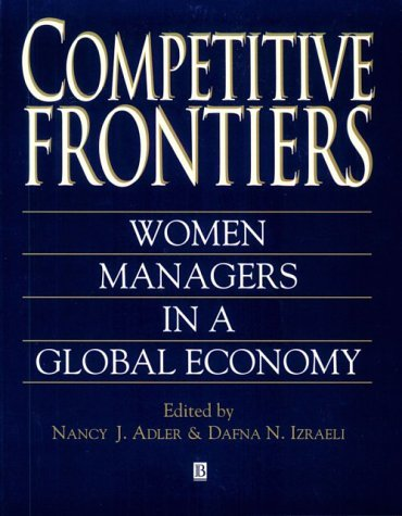 Competitive Frontiers: Women Managers In A Global Economy Nancy J. Adler