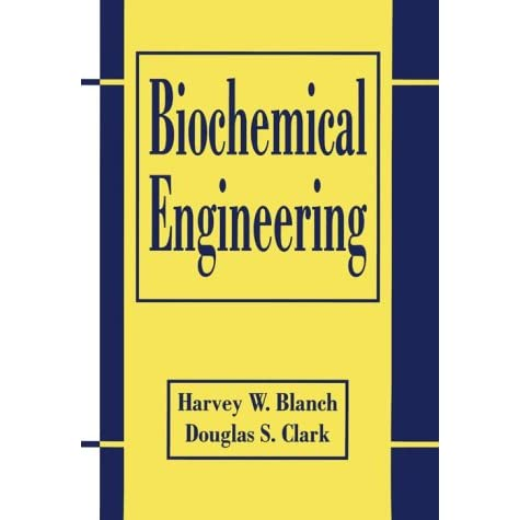 Biochemical Engineering - Harvey W. Blanch