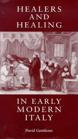 Healers And Healing In Early Modern Italy  by  David Gentilcore
