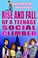 Rise and Fall of a Teenage Social Climber