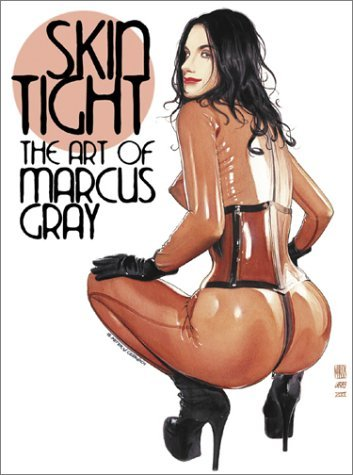 Skin Tight: The Art of Marcus Gray Marcus Gray