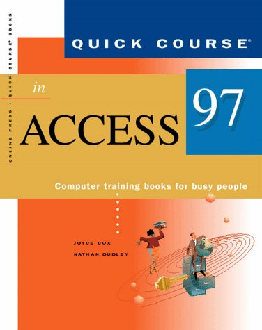 Quick Course In Microsoft Access 97  by  Joyce Cox
