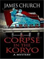 A Corpse in the Koryo (Thorndike Reviewers' Choice) (Inspector O, #1)