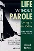 Life Without Parole: Living In Prison Today