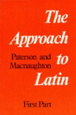 The Approach to Latin: First Part James Paterson