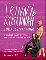 Trinny & Susannah: The Survival Guide, A Woman's Secret Weapon For Getting Through The Year
