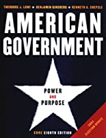 American Government: Power and Purpose [2004 Election Update]