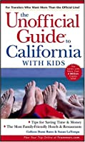 The Unofficial Guide To California With Kids (Unofficial Guides)