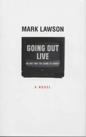 Going Out Live, Or, Are They The Same At Home?: A Novel  by  Mark Lawson
