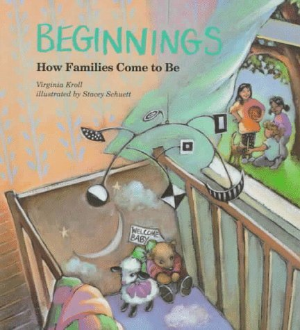 Beginnings: How Families Come to Be Virginia L. Kroll
