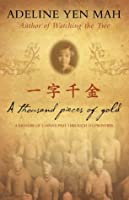 Thousand Pieces of Gold, A: A Memoir of China's Past Through Its Proverbs