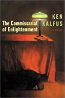 The Commissariat of Enlightenment: A Novel
