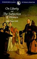 On Liberty and the Subjection of Women