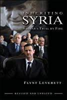 Inheriting Syria: Bashar's Trial by Fire, Revised Edition