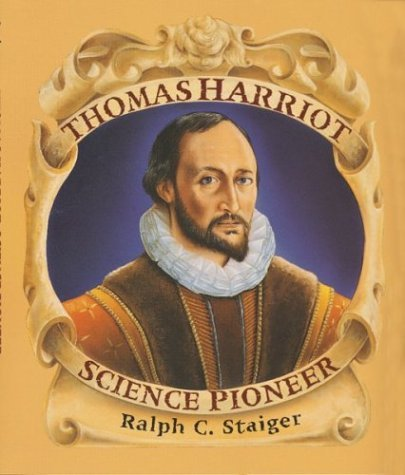 Thomas Harriot, Science Pioneer  by  Ralph Staiger