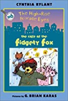 The High-Rise Private Eyes #6: The Case of the Fidgety Fox