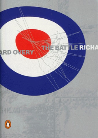 The Battle: Summer 1940  by  Richard Overy