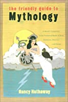 The Friendly Guide to Mythology