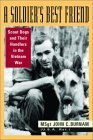 A Soldiers Best Friend: Scout Dogs and Their Handlers in the Vietnam War  by  John C. Burnam