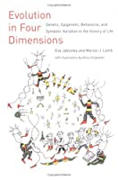 Evolution in Four Dimensions: Genetic, Epigenetic, Behavioral, and Symbolic Variation in the History of Life