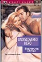 Undiscovered Hero (Silhouette Intimate Moments, #792)