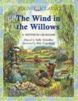 The Wind in the Willows (Young Classics)