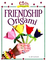 Girls Wanna Have Fun!: Friendship Origami