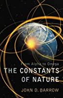 The constants of Nature : From Alpha to Omega