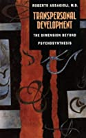 Transpersonal Development: The Dimension Beyond Psychosynthesis