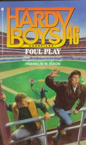 Foul Play (Hardy Boys: Casefiles, #46)  by  Franklin W. Dixon