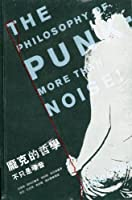 Philosophy of Punk: More Than Noise