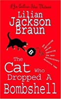 The Cat Who Dropped a Bombshell (Cat Who..., #28)