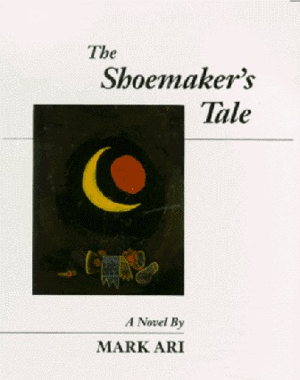 The Shoemakers Tale  by  Mark Ari