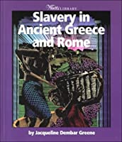 Slavery In Ancient Greece And Rome (Watts Library)