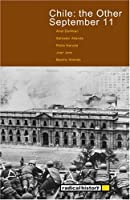 Chile-The Other September 11: An Anthology of Reflections and Commentaries on the 1973 Coup in Chile