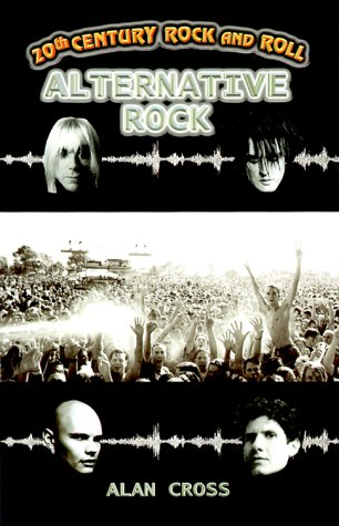 The Alan Cross Guide To Alternative Rock Volume Threethe 90s  by  Alan Cross