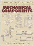 Illustrated Sourcebook of Mechanical Components  by  Robert O. Parmley