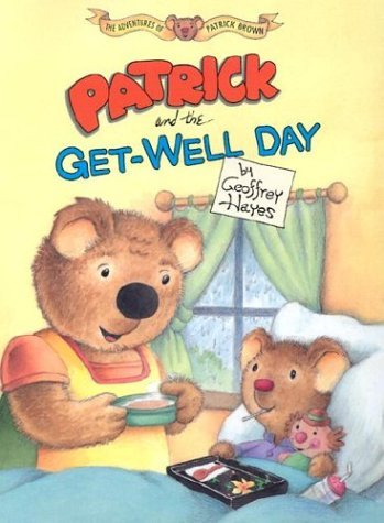 Patrick and the Get-Well Day  by  Geoffrey Hayes