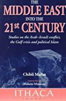 The Middle East Into The 21st Century: The Japan Lectures And Other Studies On The Arab Israeli Conflict, The Gulf Crisis And Political Islam (Ithaca Press Paperbacks)