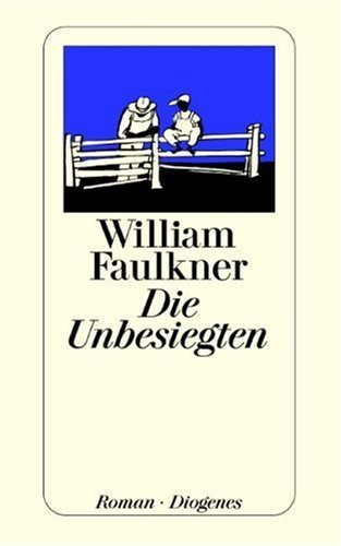 Die Unbesiegten: Roman  by  William Faulkner