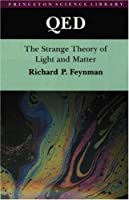 QED: The Strange Theory of Light & Matter: Alix G. Mautner Memorial Lectures