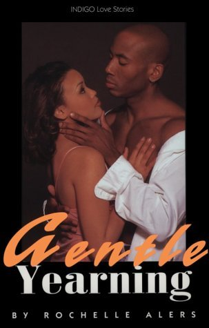 Gentle Yearning  by  Rochelle Alers