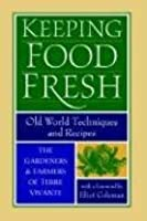 Keeping Food Fresh: Old World Techniques & Recipes