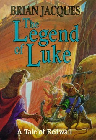 The Legend of Luke (Redwall, #12) Brian Jacques