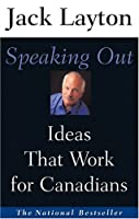 Speaking Out: Ideas That Work For Canadians