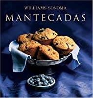 Williams-Sonoma: Mantecadas: Williams-Sonoma: Muffins, Spanish-Language Edition (Coleccion Williams-Sonoma)
