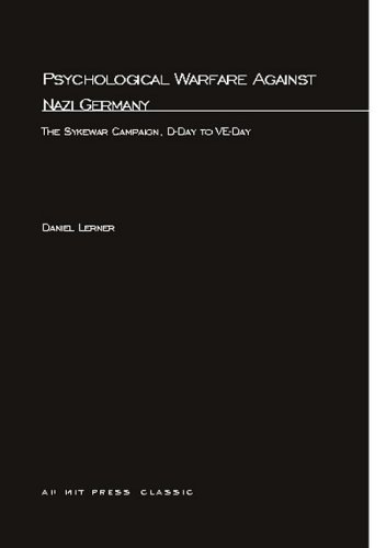 Psychological Warfare Against Nazi Germany: The Sykewar Campaign, D-Day to Ve-Day  by  Daniel Lerner