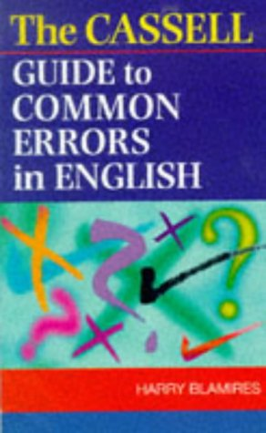 The Cassell Guide To Common Errors In English Harry Blamires